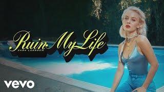 Ruin My Life (Lyric) - Zara Larsson