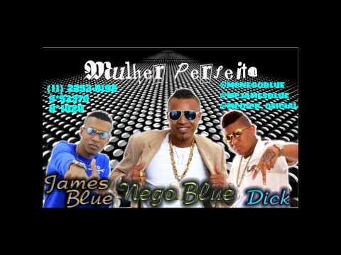 MC Nego Blue, MC Dick E MC James Blue - Mulher Perfeita (DJ Marcelinho)