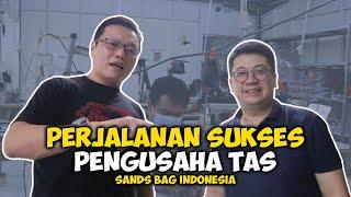 Rahasia Sukses Pengusaha Tas Asal Bandung | Sands Bag Indonesia | Nick and Nic