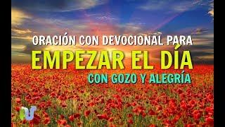 ORACION DE LA MAÑANA PARA EMPEZAR EL DÍA CON GOZO, ALEGRIA Y QUITARSE LA TRISTEZA Y ANGUSTIA