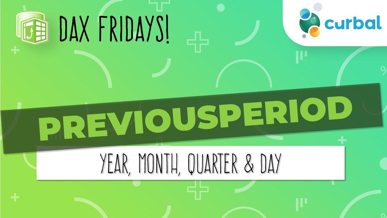 DAX Fridays! #74: PREVIOUSDAY, PREVIOUSMONTH, PREVIOUSQUARTER, PREVIOUSYEAR