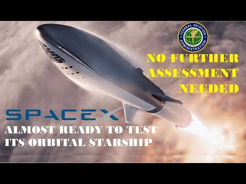 SpaceX Starship Update:  SpaceX confirms it's almost ready to test its orbital Starship