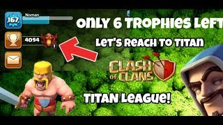 Reaching To Titan League For The First Time In Clash Of Clans