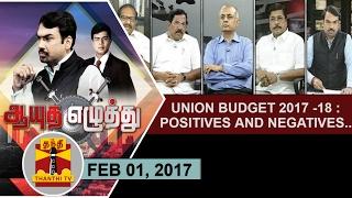 Aayutha Ezhuthu 01-02-2017 Union Budget 2017-18 : Positives and Negatives – Thanthi TV Show