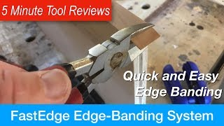 FastEdge Edge Banding System by FastCap - Five Minute Tool Reviews