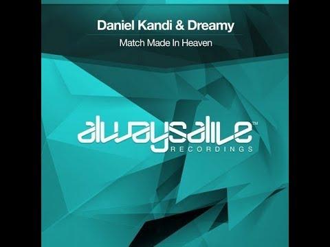 Daniel Kandi & Dreamy -Match Made In Heaven (Original Mix)