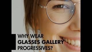Why Wear Glasses Gallery Progressives?