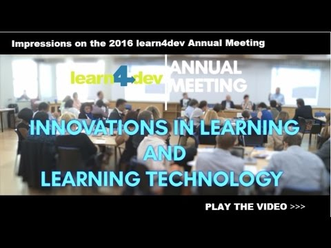 learn4dev 2016 Annual Meeting on Innovation in Learning and Learning Technology
