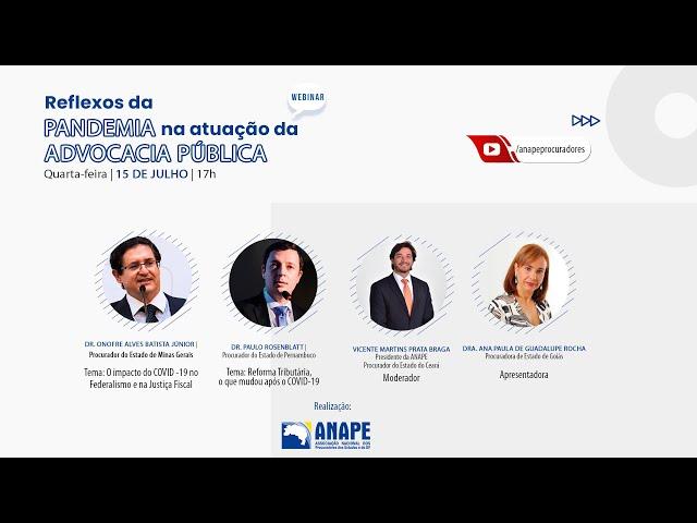 Webinar ANAPE #2 - Reflexos da pandemia na atuação da Advocacia Pública