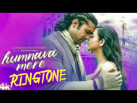 Humnava Mere - Ringtone - Jubin Nautiyal-most poplouer ringtone romantic songs