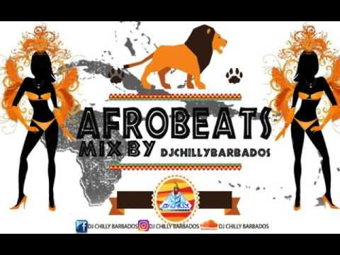 AFROBEATS MIX BY DJ CHILLY BARBADOS