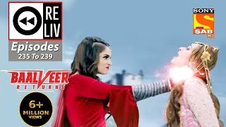 Weekly ReLIV - Baalveer Returns - 9th November 2020 To 13th November 2020 - Episodes 235 To 239