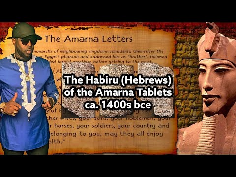 The Habiru (Hebrews) of the Amarna Tablets with Zion Lexx
