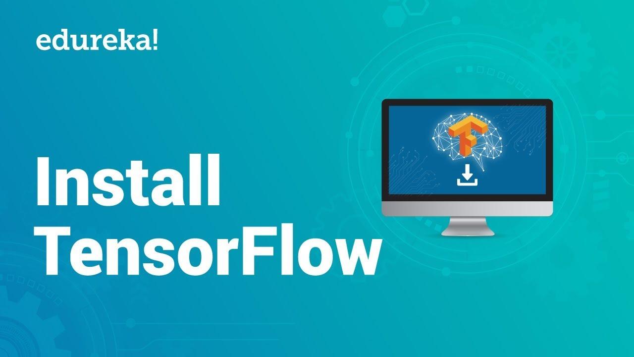 TensorFlow Installation   Step By Step Guide to Install TensorFlow on  Windows   Edureka