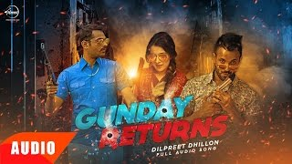 Gunday Returns (Full Audio Song) | Dilpreet Dhillon | Speed Records | Latest Punjabi Song 2016