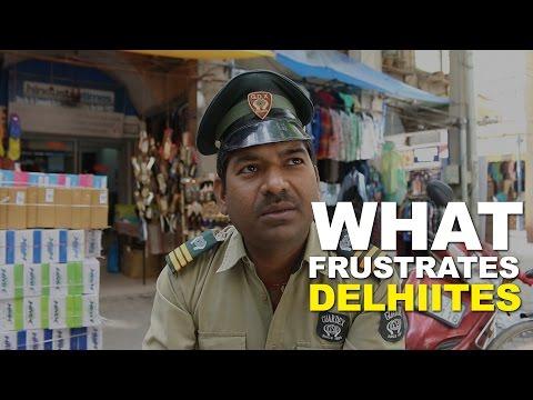 What Frustrates Delhiites