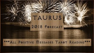 Taurus 2018 Forecast - A Magical & Lucky Year!