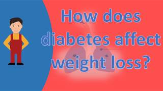 How does diabetes affect weight loss ? |Best Health FAQS