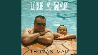 Thomas Mac Like A Man