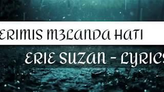 GERIMIS MELANDA HATI ( ERIE SUZAN - LYRICS )
