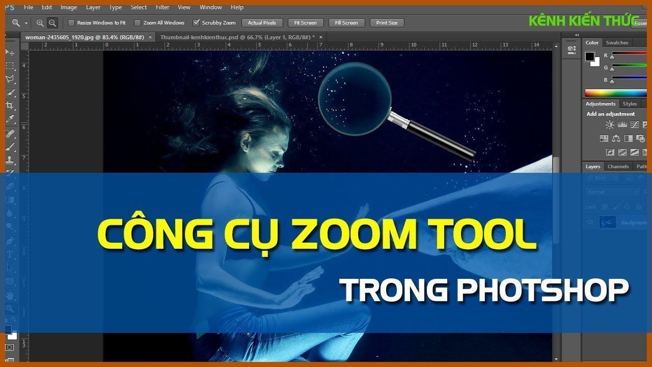 Bài 3: Sử dụng Zoom Tool để Phóng to Thu nhỏ trong Photoshop