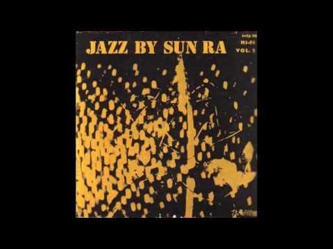 Sun Ra And His Arkestra - Jazz By Sun Ra [aka Sun Song] (full album)