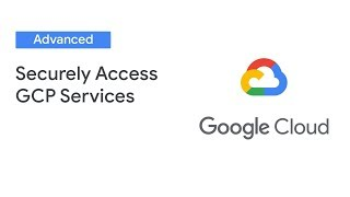Keyless Entry: Securely Access GCP Services From Kubernetes  (Cloud Next '19)