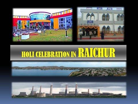 MY RAICHUR ; SKKYS AND RAICHUR PEOPLE HOLI CELEBRATION IN RAICHUR