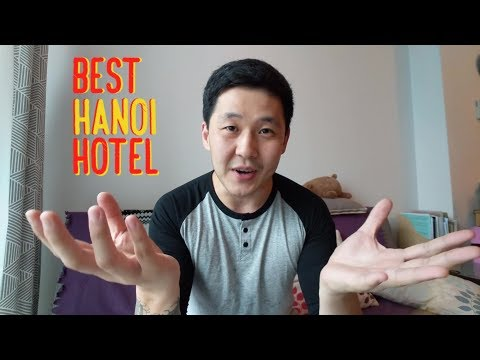 The Best Hotel Experience Ever, In Hanoi Vietnam (2018)