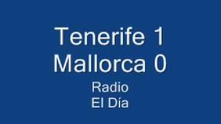 Gol del Tenerife 1 - Mallorca 0 en las radios