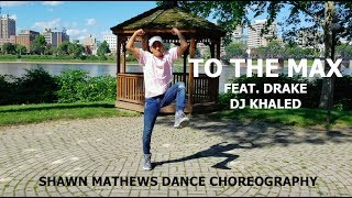 To The Max (feat. Drake) - DJ Khaled Dance Choreography