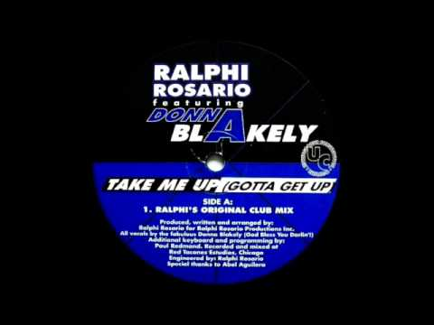 Ralphi Rosario ft Donna Blakely - Take Me Up (Gotta Get Up) 1997