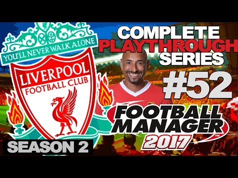 FOOTBALL MANAGER 2017   LIVERPOOL   #52   SUPER GOMES