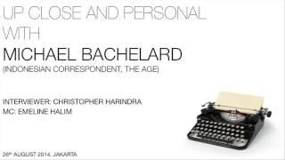 Up Close and Personal - Michael Bachelard