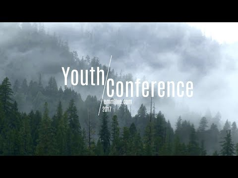 Emmanuel Church || Youth Conference 2017 || 09/03-AM