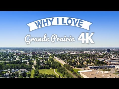 Why I Love Grande Prairie