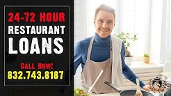 24-72 HOUR RESTAURANT LOANS IN SAN ANTONIO TEXAS   CALL 832.743.8187   *Not for Startups*