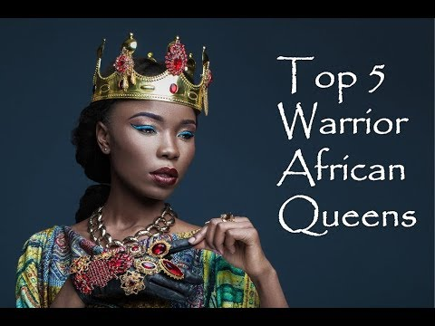 Top 5 Warrior African Queens