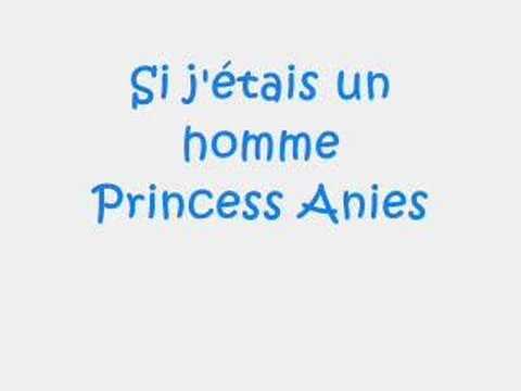 si j étais un homme princess anies