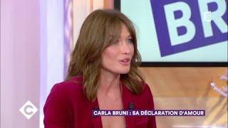 Carla Bruni : sa déclaration d'amour - C à Vous - 06/10/2017
