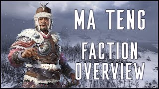 MA TENG FACTION OVERVIEW - Total War: Three Kingdoms!