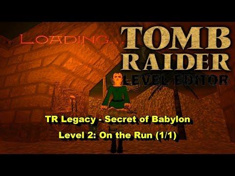 03 - TRLE - TR Legacy - Secret of Babylon - On the Run (1/1)