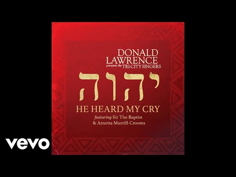 He Heard My Cry (feat. Sir The Baptist & Arnetta Murrill-Crooms) [Audio]