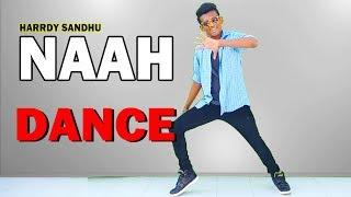 NAAH | Harrdy Sandhu | Nora Fatehi | Dance Choreography | Nishant Nair