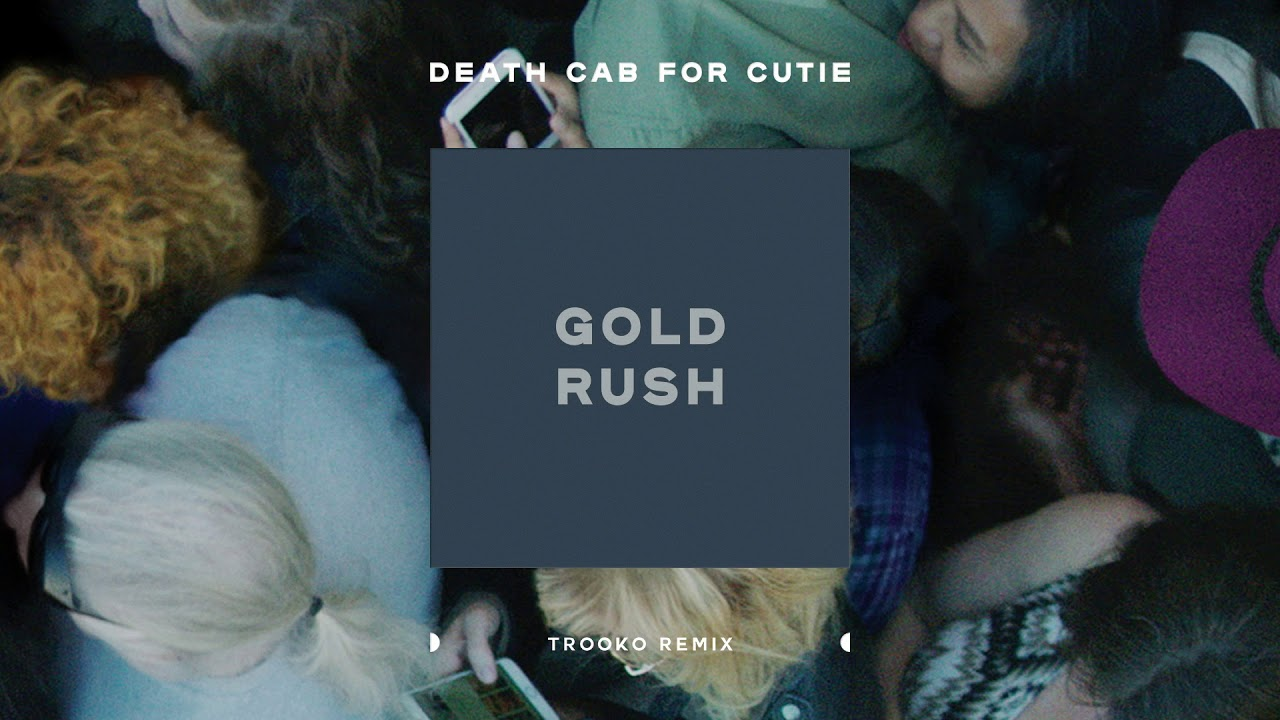 death-cab-for-cutie-gold-rush-trooko-remix-death-cab-for-cutie