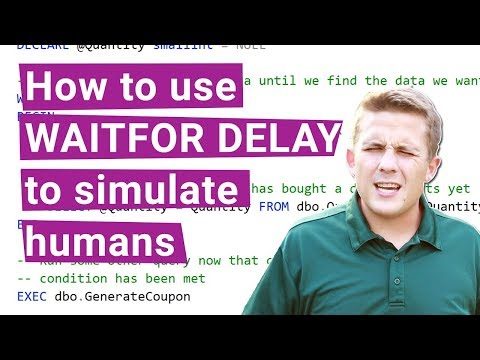 Using WAITFOR DELAY and TIME in SQL Server