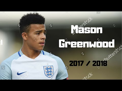 Mason Greenwood - 29 Goals & Assists - Season Highlights 2017/2018