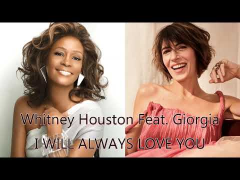 Whitney Houston Feat. Giorgia - I will always love you (MIXED)