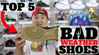Top 5 Shoes for BAD WEATHER!!