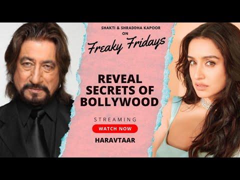 Shraddha Kapoor & Shakti Kapoor REVEAL SECRETS of Bollywood On Freaky Fridays